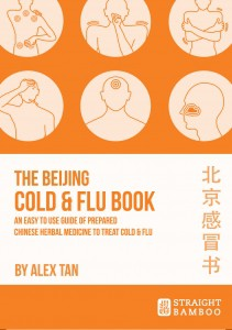 The Beijing Cold & Flu Book--The Easy to Use Guide of Prepared Chinese Herbal Medicine to Treat Cold & Flu
