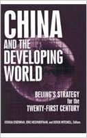 """Expanding the 'Strategic Periphery': A History of China's Interaction with the Developing World,"" from China and the Developing World: Beijing's Strategy for the 21st Century. Josh Eisenman, Eric Heginbotham, and Derek Mitchell, editors."